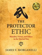 That Worth Protecting: The Ethics of Conflict in the Martial Way