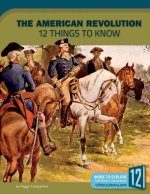 The American Revolution: 12 Things to Know