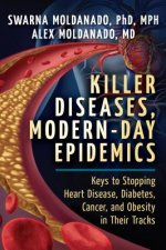 Killer Chronic Diseases, Modern-Day Epidemics: Dietary and Lifestyle Recommendations for Preventing Heart Disease, Diabetes, Cancer, and Obesity