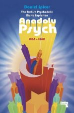 Andalou Psych: The Turkish Psychedelic Explosion 1965-1980