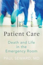 Patient Care: My Life in the Emergency Room