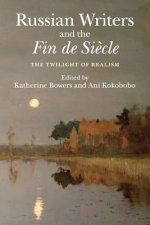 Russian Writers and the Fin de Siecle