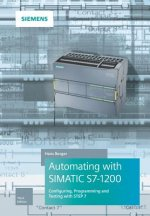 Automating with SIMATIC S7-1200 3e - Configuring, Programming and Testing with STEP 7 Basic