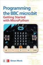 Programming the Micro: Bit: Getting Started with Micropython