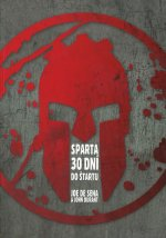 Sparta – 30 dní do štartu