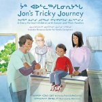 Jon's Tricky Journey: A Story for Inuit Children with Cancer and Their Families
