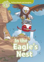 Oxford Read and Imagine: Level 3: In the Eagle's Nest Audio Pack