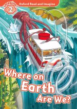 Oxford Read and Imagine: Level 2: Where on Earth Are We? Audio Pack