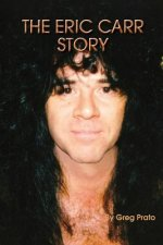 The Eric Carr Story