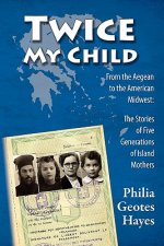 Twice My Child: The Stories of Five Generations of Island Women
