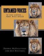 Untamed Voices: If you listen they will speak