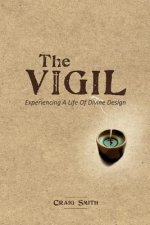 The Vigil: Experiencing a Life of Divine Design