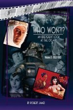 Who Won?!? an Irreverent Look at the Oscars, Volume 3: 1953-1963