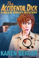 The Accidental Dick: A Billie Ridley Mystery