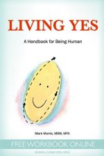 Living Yes: A Handbook for Being Human