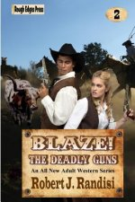 Blaze! the Deadly Guns
