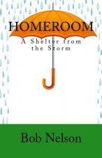 Homeroom: A Shelter from the Storm