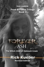 Forever Ash: The Witch Child of Helmach Creek