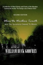 Where the Woodbine Twineth & the Sycamore Ceased to Bloom: Second Edition
