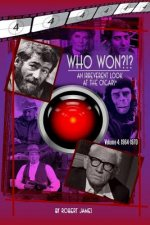 Who Won?!? an Irreverent Look at the Oscars, Volume 4: 1964-1970