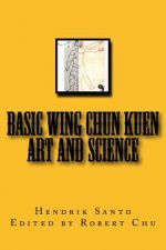 Basic Wing Chun Kuen: Art and Science