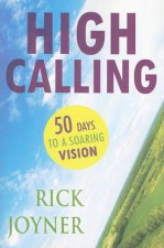 High Calling: 50 Days for a Soaring Vision