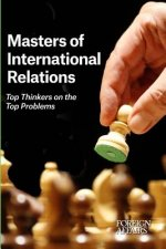 Masters of International Relations: Top Thinkers on the Top Problems