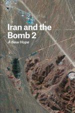 Iran and the Bomb 2: A New Hope