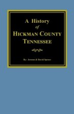 Hickman County, Tennessee, the History Of.