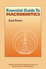Essential Guide to Macrobiotics