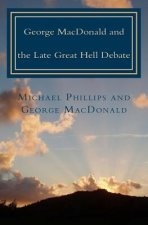 George MacDonald & Late Great Hell Debate