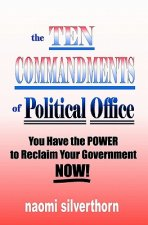 The Ten Commandments of Political Office