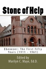 Stone of Help: Ebenezer: The First Fifty Years (1911 - 1961)