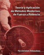 Teoria y Aplicacion de Metodos Modernos de Fuerza y Potencia: Metodos modernos para obtener super-fuerza
