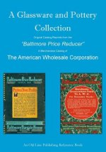 A Glassware and Pottery Collection: Original Catalog Reprints from the Baltimore Price Reducer
