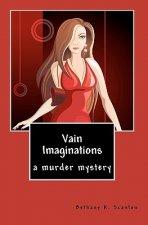 Vain Imaginations: a murder mystery