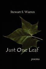 Just One Leaf: Poems