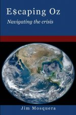 Escaping Oz: Navigating the Crisis