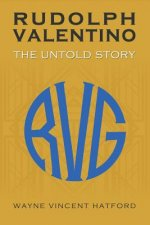 Rudolph Valentino the Untold Story