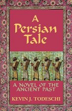 A Persian Tale: A Novel of the Ancient Past