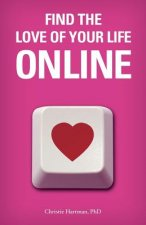 Find the Love of Your Life Online