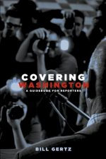 Covering Washington: A Guidebook for Reporters
