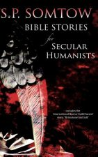 Bible Stories for Secular Humanists: Apocalyptic Tales of Terror