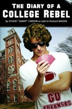 "The Diary of a College Rebel: (As Told by Stuart ""Sandy"" Carson"