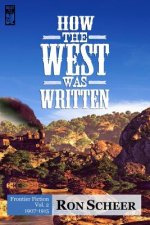 How the West Was Written: Frontier Fiction: 1907-1915