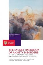 The Sydney Handbook of Anxiety Disorders: A Guide to the Symptoms, Causes and Treatments of Anxiety Disorders