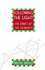Following the Light: the Dance of the Elements
