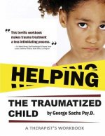Helping the Traumatized Child: A Workbook for Therapists (Helpful Materials to Support Therapists Using Tfcbt: Trauma-Focused Cognitive Behavioral The