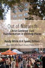 Out of Nazareth: Christ-Centered Civic Transformation in Unlikely Places