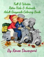 Fall & Winter Retro Kids & Animals Adult Grayscale Coloring Book